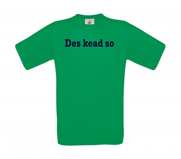T-Shirt Des kead so