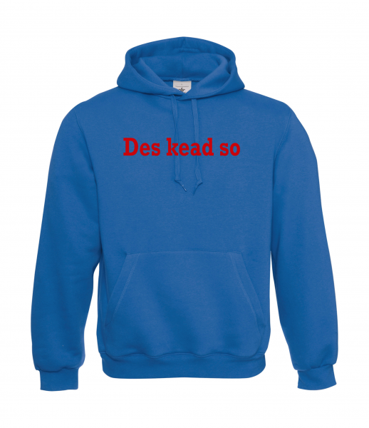 Hoody unisex Des kead so