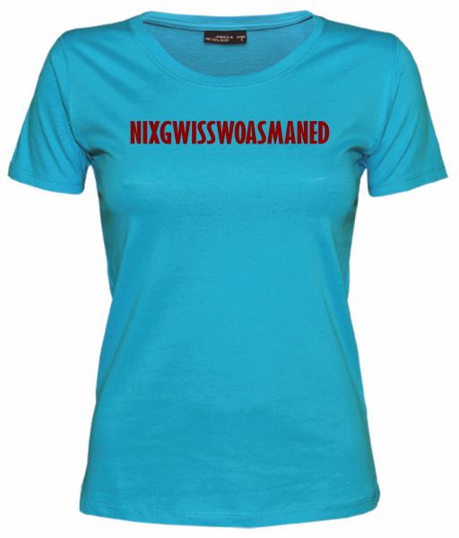 Damen T-Shirt NIXGWISSWOASMANED